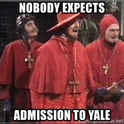 Nobody Expects - Nobody expects admission to yale
