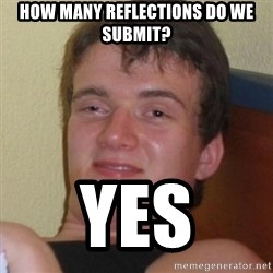 Really highguy - HOW MANY REFLECTIONS DO WE SUBMIT? YES
