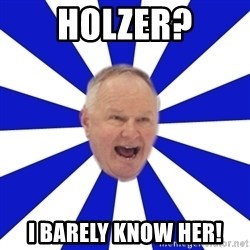 Crafty Randy - HOLZER? I BARELY KNOW HER!