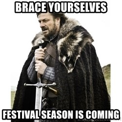 Imminent Ned  - Brace yourselves festival season is coming
