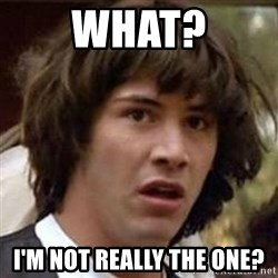 Conspiracy Keanu - What? I'm not really the one?