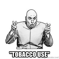 "Sceptical Dr. Evil -  ""Tobacco use"""