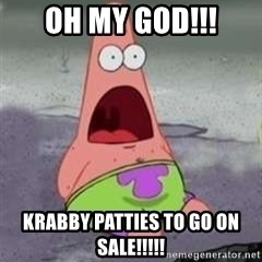 D Face Patrick - oh my god!!! krabby patties to go on sale!!!!!