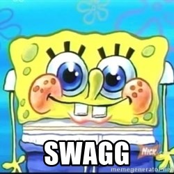 Epic Spongebob Face -  SWAGG