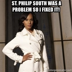Sassy Olivia Pope -  st. philip south was a problem so i fixed it!