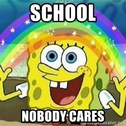 Spongebob - Nobody Cares! - school nobody cares