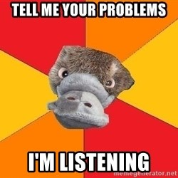 Psychology Student Platypus - tell me your problems i'm listening