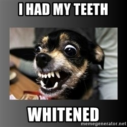 jimmywtf - I had my teeth Whitened
