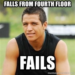 alexis sanchez  - falls from fourth floor fails