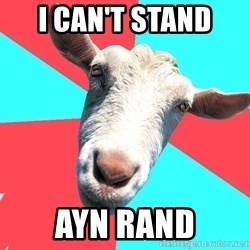 Oblivious Activist Goat - I Can't stand  ayn rand