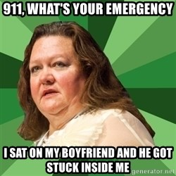 Dumb Whore Gina Rinehart - 911, what's your emergency i sat on my boyfriend and he got stuck inside me
