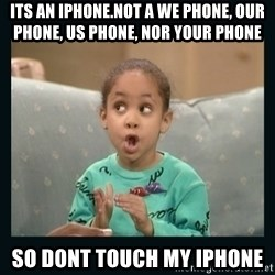 Raven Symone - ITS AN IPHONE.NOT A WE PHONE, OUR PHONE, US PHONE, NOR YOUR PHONE SO DONT TOUCH MY IPHONE