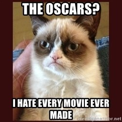 Tard the Grumpy Cat - The Oscars? I hate every movie ever made