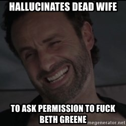 RICK THE WALKING DEAD - HALLUCINATES DEAD WIFE TO ASK PERMISSION TO FUCK BETH GREENE