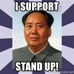 Mao Zedong - i support stand up!