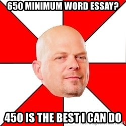 Pawn Stars - 650 minimum word essay? 450 is the best I can do