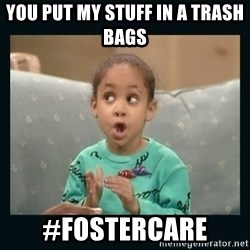 Raven Symone - you put my stuff in a TRASH BAGS   #Fostercare