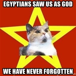 Lenin Cat Red - Egyptians saw us as god we have never forgotten