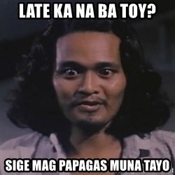 BOY ASSUMING - Late ka na ba toy? sige mag papagas muna tayo
