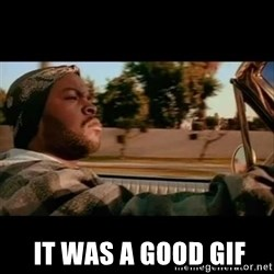 Ice Cube- Today was a Good day -    it was a good gif