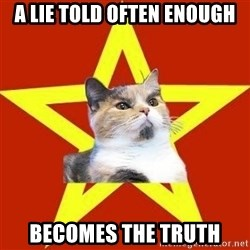 Lenin Cat Red - A lie told often enough becomes the truth