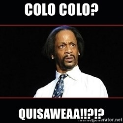 katt williams shocked - colo colo? quisaweaa!!?!?