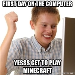 First Day on the internet kid - FIRST DAY ON THE COMPUTER YESSS GET TO PLAY MINECRAFT