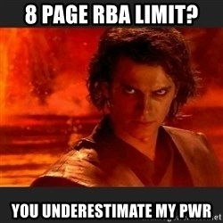 You Underestimate My Power - 8 page RBA limit? You underestimate my pwr