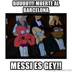 Your X is bad and You should feel bad - buuuu!!!! muerte al barcelona messi es gey!!