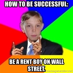 skololono - how to be successful: be a rent boy on wall street.