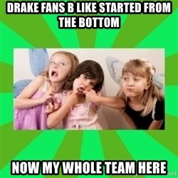 CARO EMERALD, WALDECK AND MISS 600 - drake fans b like started from the bottom now my whole team here