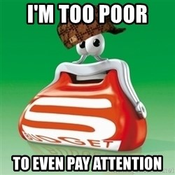 Scumbag Spar - I'M TOO POOR  TO EVEN PAY ATTENTION