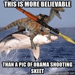 raptor shark - This is more believable than a pic of obama shooting skeet