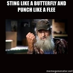Si Duck Dynasty - sting like a butterfly and punch like a flee