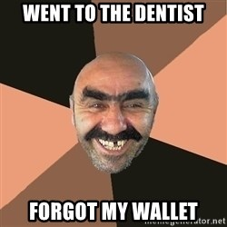 Provincial Man - went to the dentist forgot my wallet