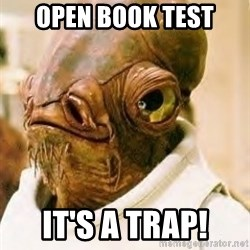Its A Trap - open book test it's a trap!