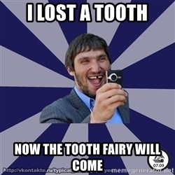typical_hockey_player - I LOST A TOOTH NOW THE TOOTH FAIRY WILL COME