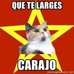 Lenin Cat Red - QUE TE LARGES CARAJO
