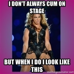 Ugly Beyonce - I don't always cum on stage  But when I do I look like this