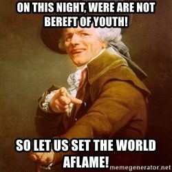 Joseph Ducreux - On this night, were are not bereft of youth! So let us set the world aflame!