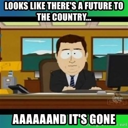 AH ITS GONE - Looks like there's a future to the country... Aaaaaand it's gone
