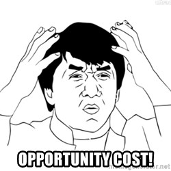 Cartoon Jackie Chan -  opportunity cost!