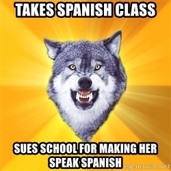 Courage Wolf - Takes Spanish CLASS SUES school for making HER SPEAK SPANISH