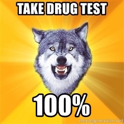 Courage Wolf - take drug test  100%