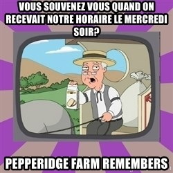 Pepperidge Farm Remembers FG - Vous souvenez vous quand on recevait notre horaire le mercredi soir? Pepperidge Farm Remembers