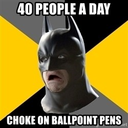 Bad Factman - 40 people a day choke on ballpoint pens