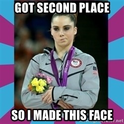 Makayla Maroney  - Got second place So I made this face