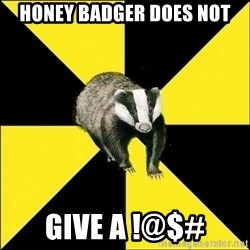 PuffBadger - HONEY BADGER DOES NOT GIVE A !@$#