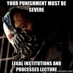 Bane Permission to Die - Your punishment must be severe LEgal institutions and processes lecture
