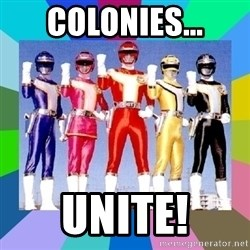 power rangers - Colonies... UNITe!
